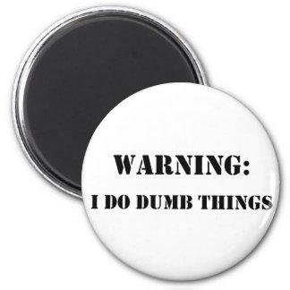 warning i do dumb things magnet
