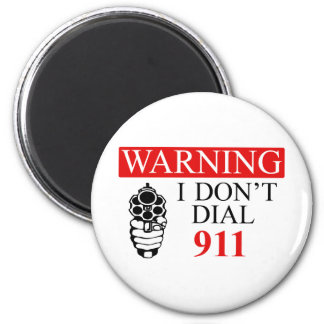 Warning: I Don't Dial 911 6 Cm Round Magnet