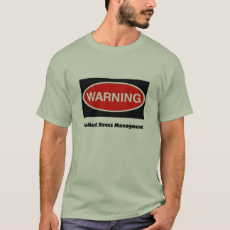 Warning I Failed Stress Management T-Shirt