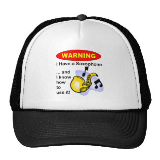 Warning. I Have A Saxophone ... Hats