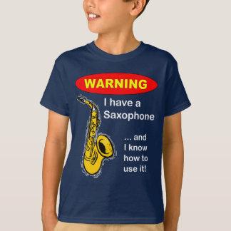 Warning. I Have A Saxophone ... Tshirts