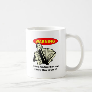 Warning! I Have An Accordion Coffee Mug