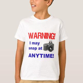 Warning! I may snap at Anytime! T-Shirt