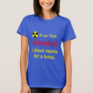 """""""Warning! I shoot people for a living."""" T-Shirt"""