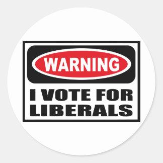 Warning I VOTE FOR LIBERALS Sticker Round Sticker