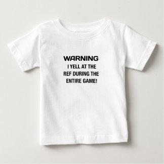 warning I yell at the ref Baby T-Shirt