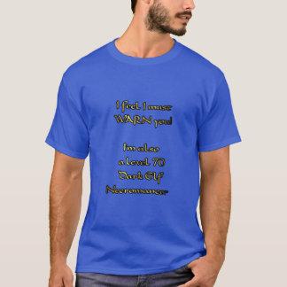 Warning..I'm also a Dark Elf Necromancer! T-Shirt