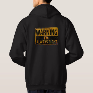 WARNING I'm Always Right - Metal Danger Sign Hoodie