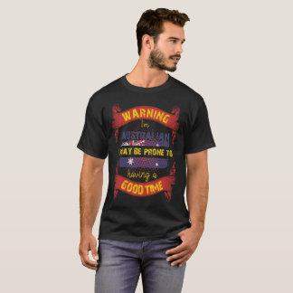 Warning I'm Australian Prone to having Good Time T-Shirt