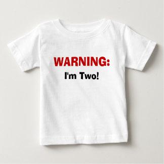 WARNING:, I'm Two! Baby T-Shirt