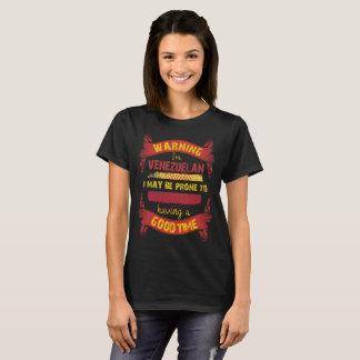 Warning I'm Venezuelan Prone to having Good Time T-Shirt