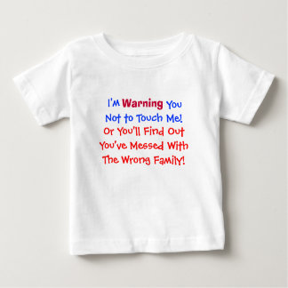 Warning, I'm, You, Not to Touch Me...Child T-Shirt