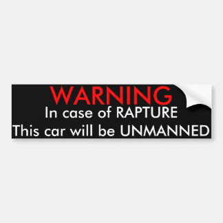 Warning, In Case of Rapture....Bumper Sticker Bumper Sticker