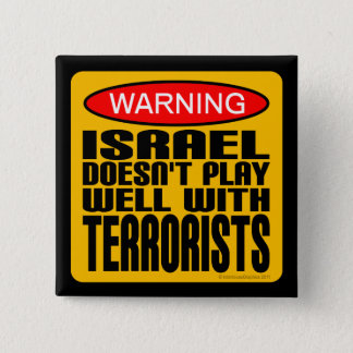 Warning: Israel Doesn't Play Well With Terrorists 15 Cm Square Badge