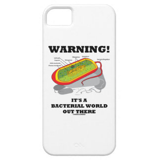 Warning! It's A Bacterial World Out There iPhone 5 Cover