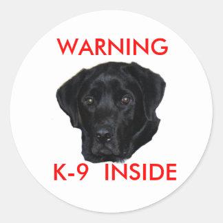 WARNING , K-9  INSIDE ROUND STICKER