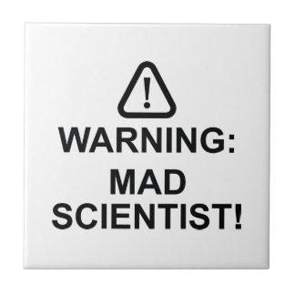 Warning Mad Scientist Ceramic Tile