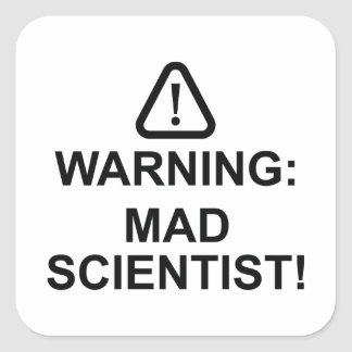Warning Mad Scientist Square Sticker