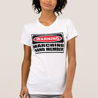 Warning MARCHING BAND MEMBER Women's T-Shirt
