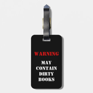 Warning: May Contain Dirty Books Luggage Tag