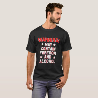 Warning! may contain freedom and alcohol T-Shirt