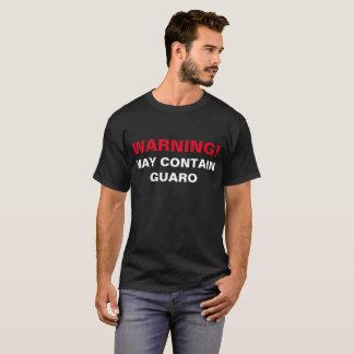 WARNING: MAY CONTAIN GUARO! T-Shirt