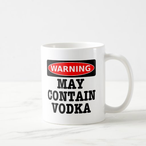 Warning May Contain Vodka Mug