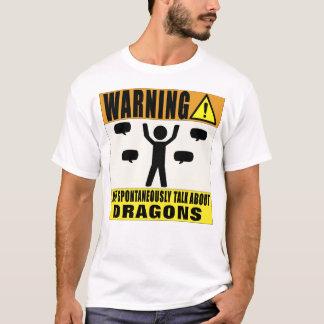 Warning May Spontaneously Talk About Dragons T-Shirt