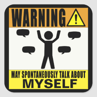 Warning May Spontaneously Talk About Myself Square Sticker
