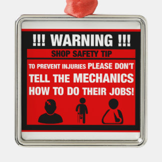 Warning - Mechanic Shop Safety Tips Metal Ornament