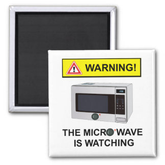 WARNING! Microwave is Watching Square Magnet