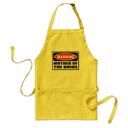 Warning MOTHER OF THE BRIDE Apron