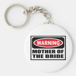 Warning MOTHER OF THE BRIDE Key Chain