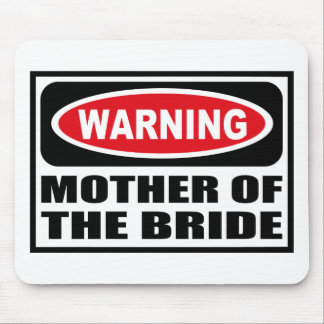 Warning MOTHER OF THE BRIDE Mousepad