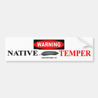 WARNING NATIVE TEMPER BUMPER STICKER