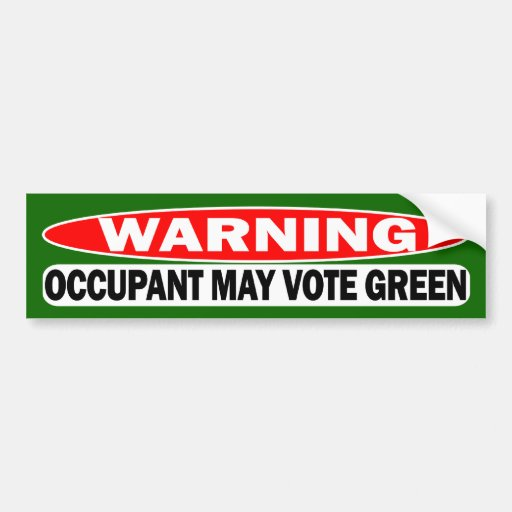 Warning!  Occupant May Vote Green Bumper Stickers