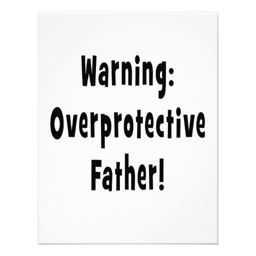 warning overprotective father black text custom invites