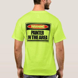 Warning Painter in the Area T-Shirt