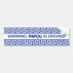 Warning: Papou is Driving! Car Bumper Sticker