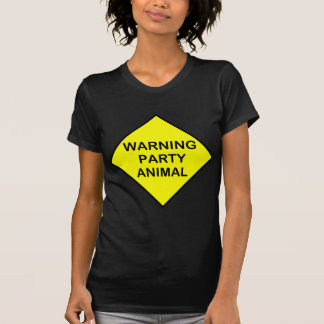 warning party animal T-Shirt
