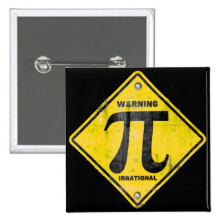 Warning Pi is Irrational Pinback Buttons