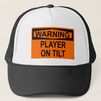 Warning: Player On Tilt Trucker Hat