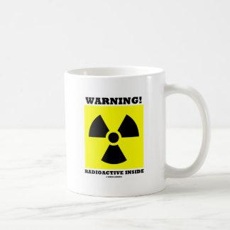 Warning! Radioactive Inside (Radiation Sign) Coffee Mugs