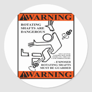 WARNING! ROTATING SHAFTS ARE DANGEROUS ROUND STICKER