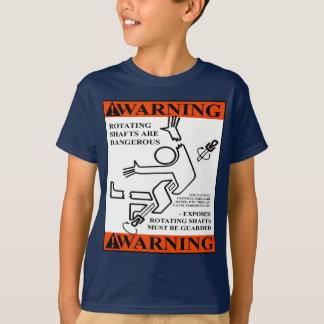 WARNING! ROTATING SHAFTS ARE DANGEROUS T-SHIRT