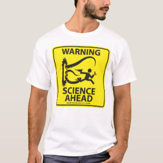 WARNING! SCIENCE AHEAD! T-Shirt