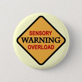 Warning Sensory Overload Tshirts and Gifts 6 Cm Round Badge