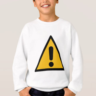 Warning Sign Sweatshirt