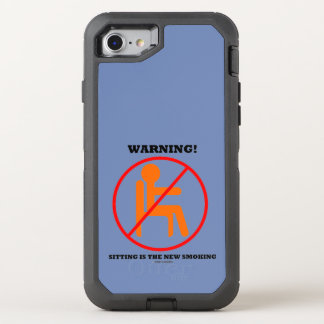 Warning! Sitting Is The New Smoking Cross-Out Sign OtterBox Defender iPhone 8/7 Case