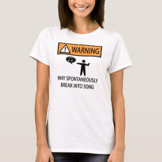 Warning Spontaneous Singer T-Shirt